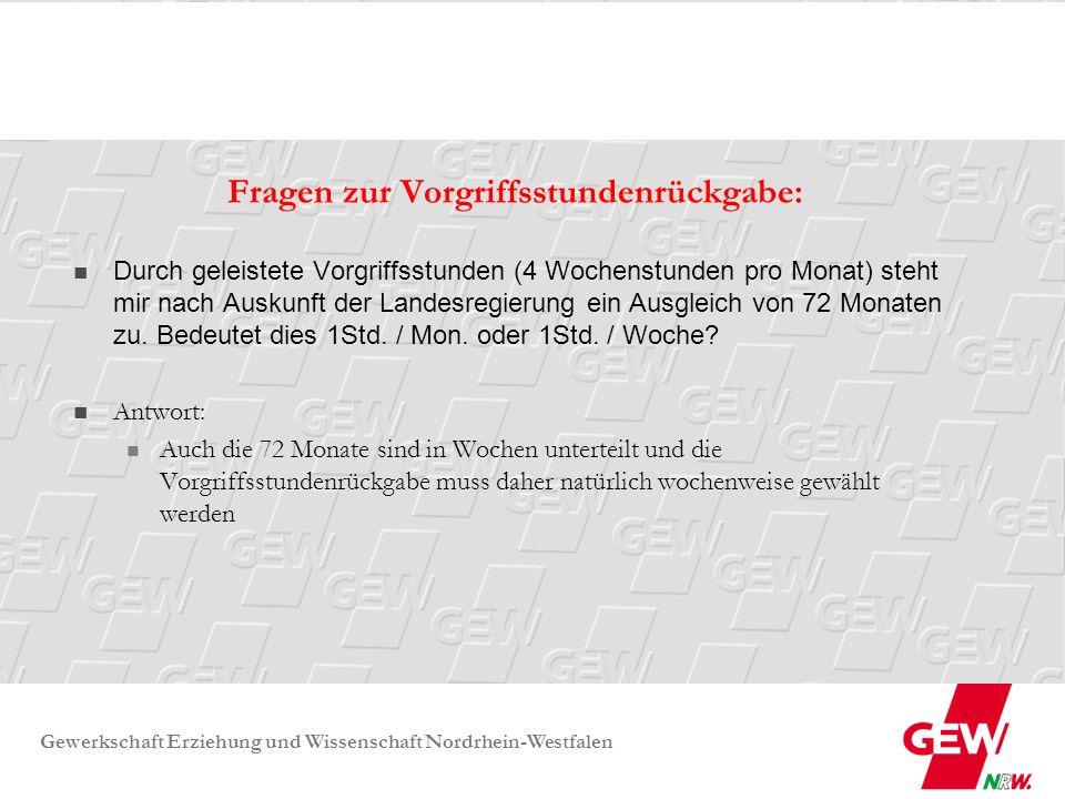 Gewerkschaft Erziehung und Wissenschaft Nordrhein-Westfalen Fragen zur Vorgriffsstundenrückgabe: Durch geleistete Vorgriffsstunden (4 Wochenstunden pr