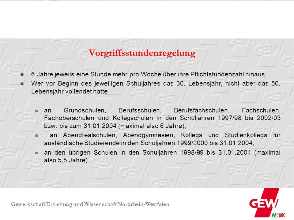 Gewerkschaft Erziehung und Wissenschaft Nordrhein-Westfalen Ist-Regelung zur Vorgriffsstundenrückgabe: Nach § 4 VO zu § 93 Abs.