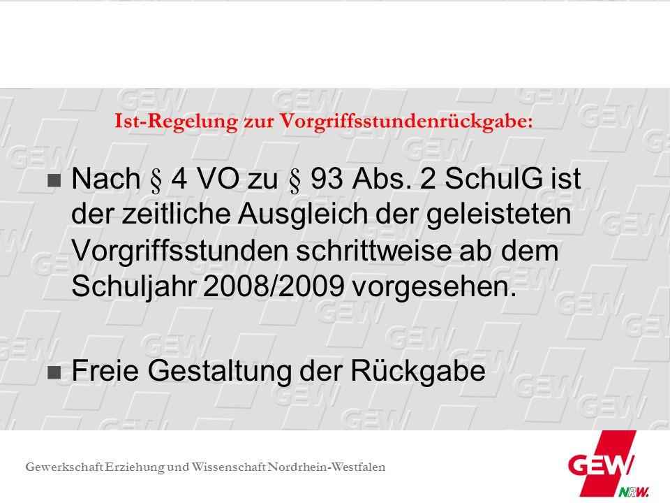 Gewerkschaft Erziehung und Wissenschaft Nordrhein-Westfalen Ist-Regelung zur Vorgriffsstundenrückgabe: Nach § 4 VO zu § 93 Abs. 2 SchulG ist der zeitl