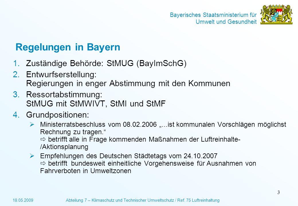Bayerisches Staatsministerium für Umwelt und Gesundheit 18.05.2009Abteilung 7 – Klimaschutz und Technischer Umweltschutz / Ref.