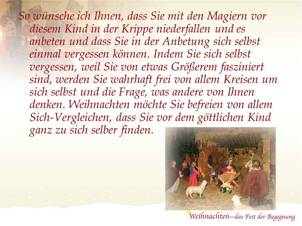 Der dritte Wunsch Matthäus berichtet uns vom Zug der Magier aus dem Osten. Die Weisen aus dem Osten kommen, um Jesus anzubeten und zu bekennen, dass i