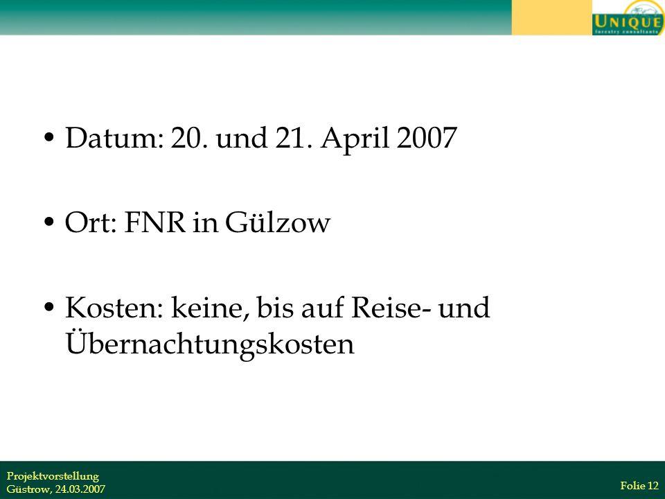 Projektvorstellung Güstrow, 24.03.2007 Folie 12 Datum: 20.