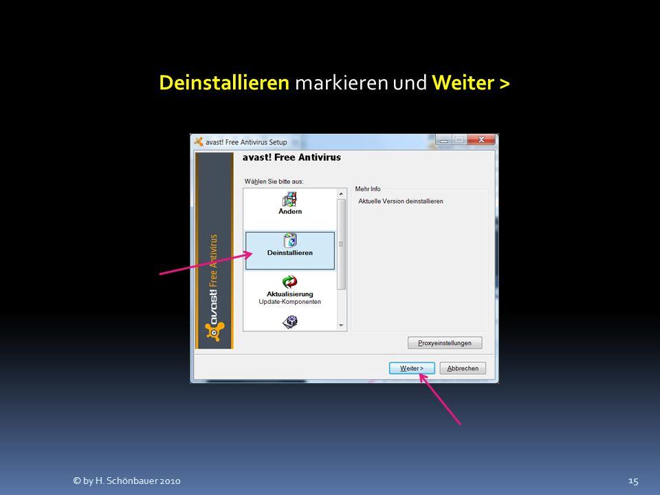 Deinstallieren markieren und Weiter > 15 © by H. Schönbauer 2010
