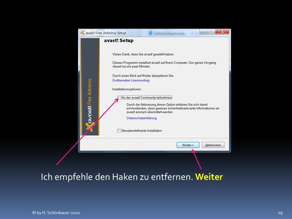19 Ich empfehle den Haken zu entfernen. Weiter © by H. Schönbauer 2010