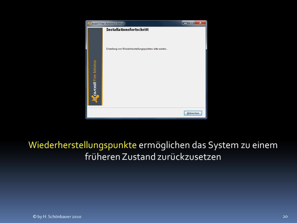 20 Wiederherstellungspunkte ermöglichen das System zu einem früheren Zustand zurückzusetzen © by H. Schönbauer 2010