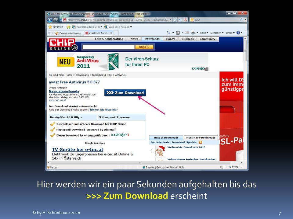 7 Hier werden wir ein paar Sekunden aufgehalten bis das >>> Zum Download erscheint © by H. Schönbauer 2010