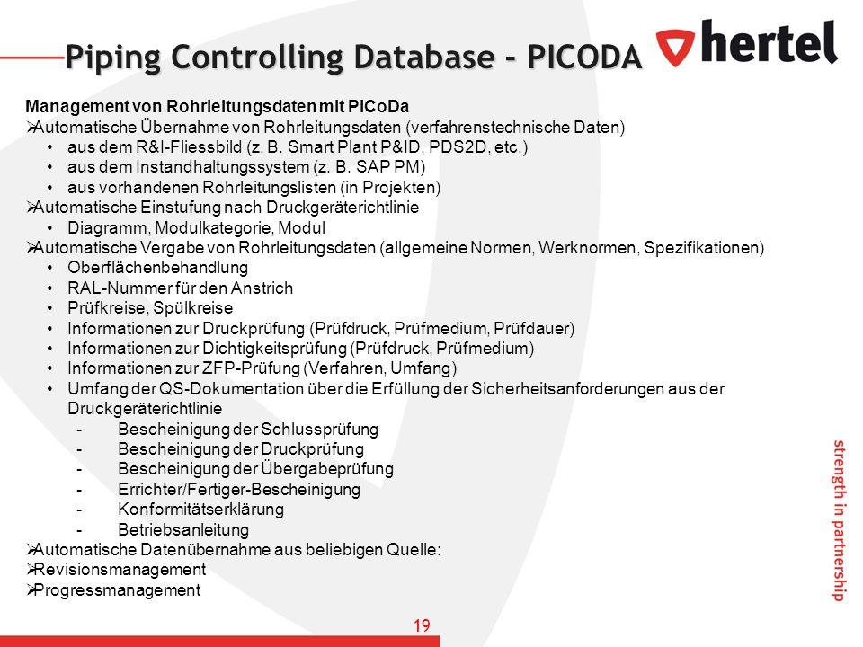 Piping Controlling Database - PICODA Management von Rohrleitungsdaten mit PiCoDa Automatische Übernahme von Rohrleitungsdaten (verfahrenstechnische Da
