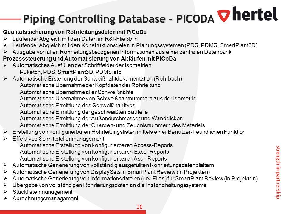 Piping Controlling Database - PICODA Qualitätssicherung von Rohrleitungsdaten mit PiCoDa Laufender Abgleich mit den Daten im R&I-Fließbild Laufender A