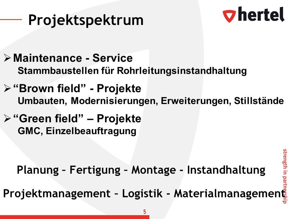 Projektspektrum Planung – Fertigung – Montage - Instandhaltung Maintenance - Service Stammbaustellen für Rohrleitungsinstandhaltung Brown field - Proj
