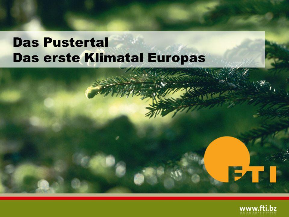 Das Pustertal Das erste Klimatal Europas