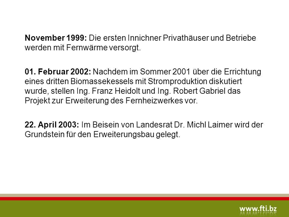 November 1999: Die ersten Innichner Privathäuser und Betriebe werden mit Fernwärme versorgt.