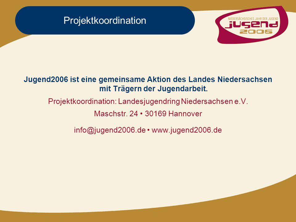 Projektkoordination Jugend2006 ist eine gemeinsame Aktion des Landes Niedersachsen mit Trägern der Jugendarbeit.