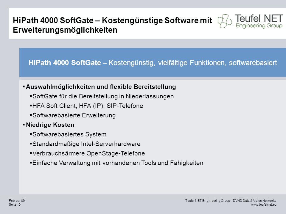 Seite 10 Teufel NET Engineering Group DVND Data & Voice Networks www.teufelnet.eu Februar 09 HiPath 4000 SoftGate – Kostengünstige Software mit Erweit
