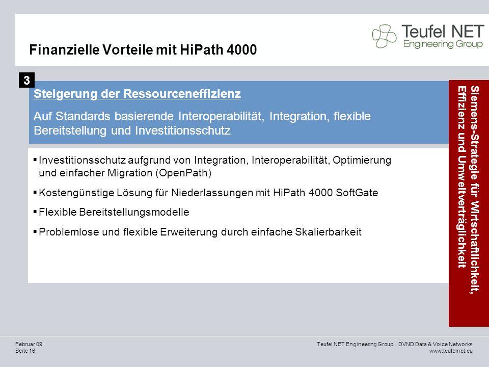 Seite 16 Teufel NET Engineering Group DVND Data & Voice Networks www.teufelnet.eu Februar 09 Finanzielle Vorteile mit HiPath 4000 Steigerung der Resso