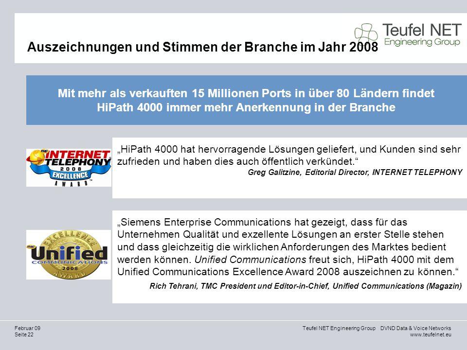 Seite 22 Teufel NET Engineering Group DVND Data & Voice Networks www.teufelnet.eu Februar 09 Auszeichnungen und Stimmen der Branche im Jahr 2008 HiPat