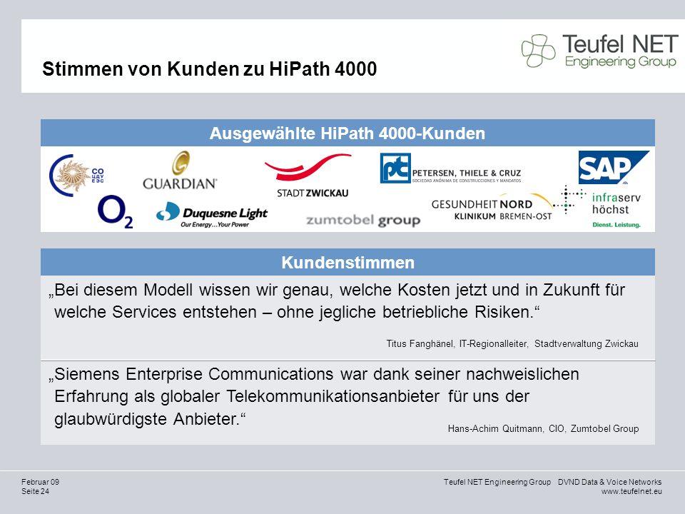 Seite 24 Teufel NET Engineering Group DVND Data & Voice Networks www.teufelnet.eu Februar 09 Stimmen von Kunden zu HiPath 4000 Bei diesem Modell wisse