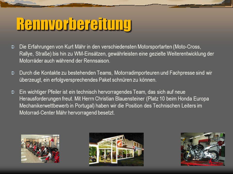 Rennvorbereitung Rennvorbereitung Die Erfahrungen von Kurt Mähr in den verschiedensten Motorsportarten (Moto-Cross, Rallye, Straße) bis hin zu WM-Eins