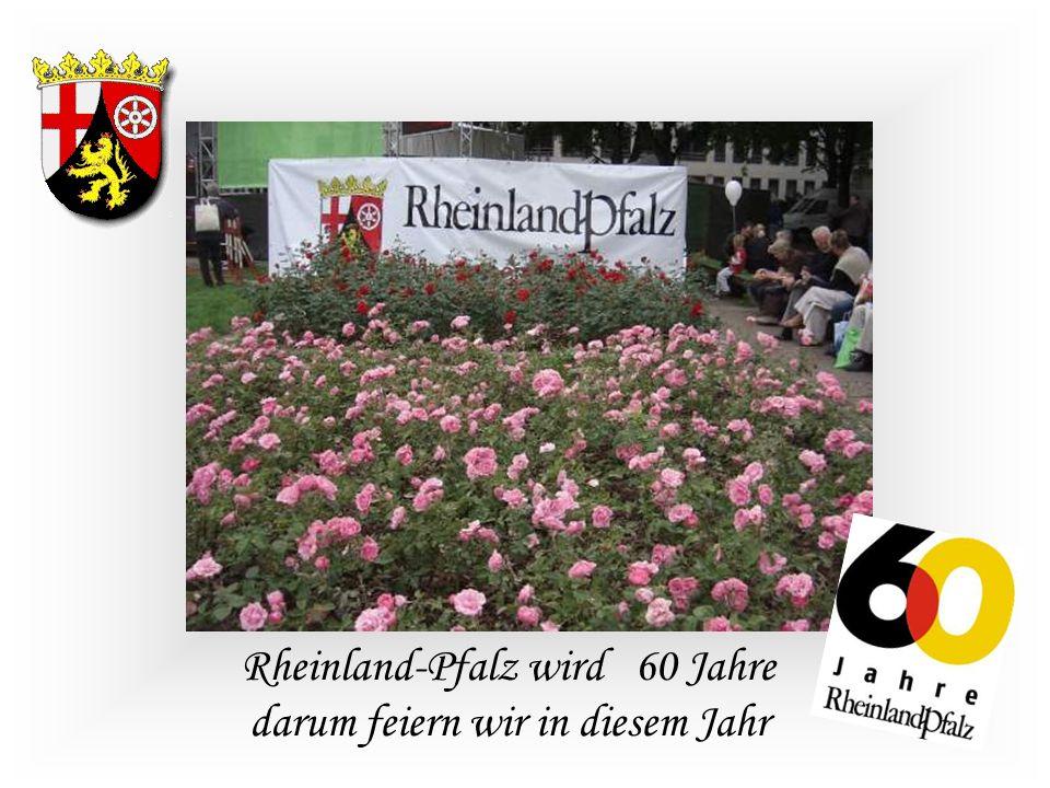 Rheinland-Pfalz wird 60 Jahre darum feiern wir in diesem Jahr