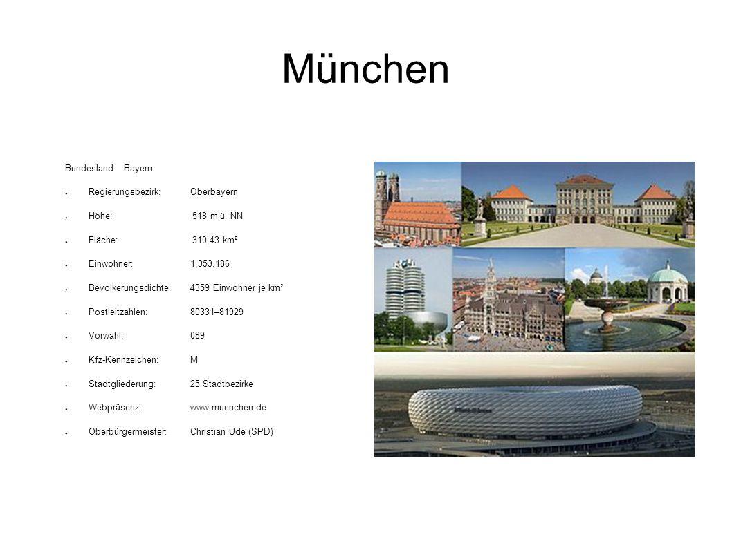 München Bundesland:Bayern Regierungsbezirk:Oberbayern Höhe: 518 m ü. NN Fläche: 310,43 km² Einwohner:1.353.186 Bevölkerungsdichte:4359 Einwohner je km