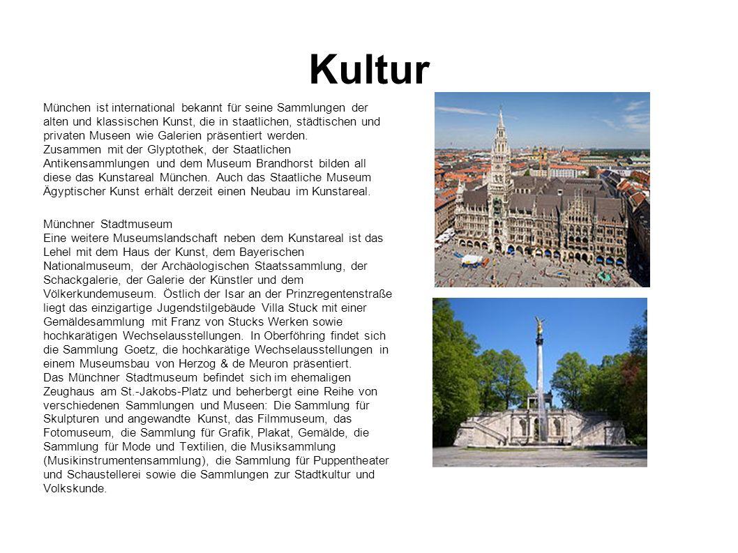 Kultur München ist international bekannt für seine Sammlungen der alten und klassischen Kunst, die in staatlichen, städtischen und privaten Museen wie