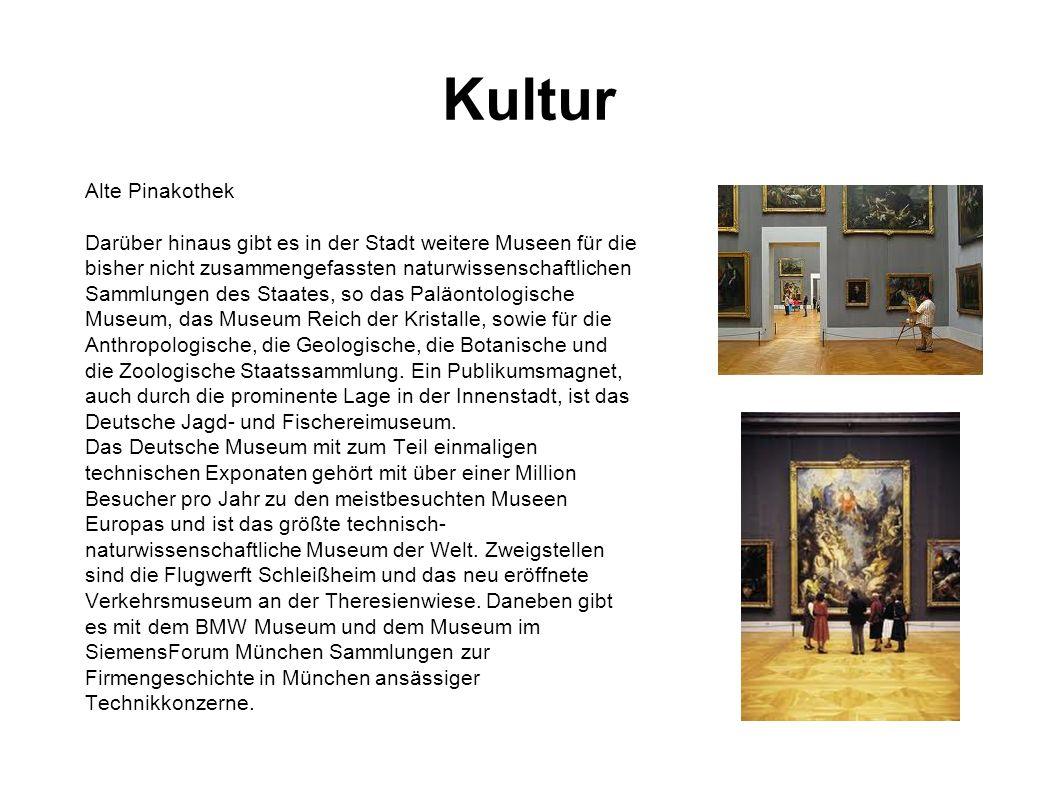 Alte Pinakothek Darüber hinaus gibt es in der Stadt weitere Museen für die bisher nicht zusammengefassten naturwissenschaftlichen Sammlungen des Staat