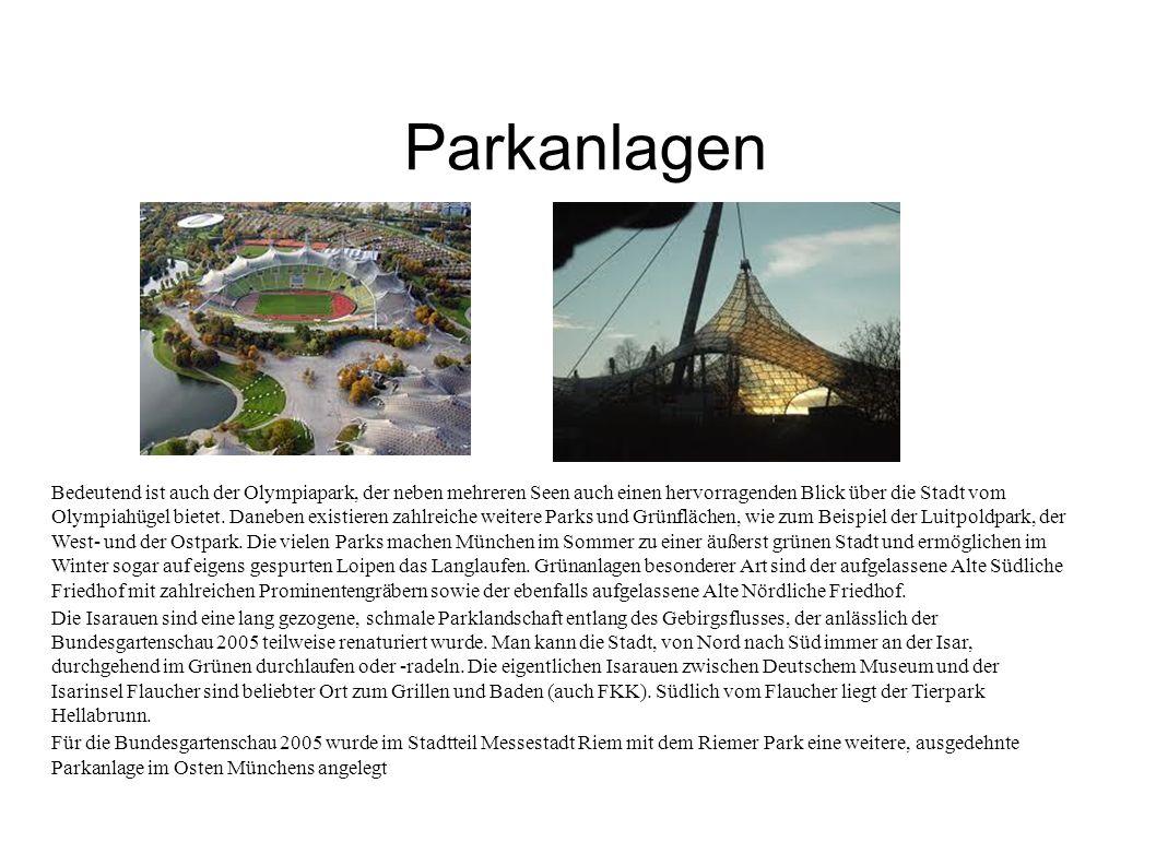 Bedeutend ist auch der Olympiapark, der neben mehreren Seen auch einen hervorragenden Blick über die Stadt vom Olympiahügel bietet. Daneben existieren