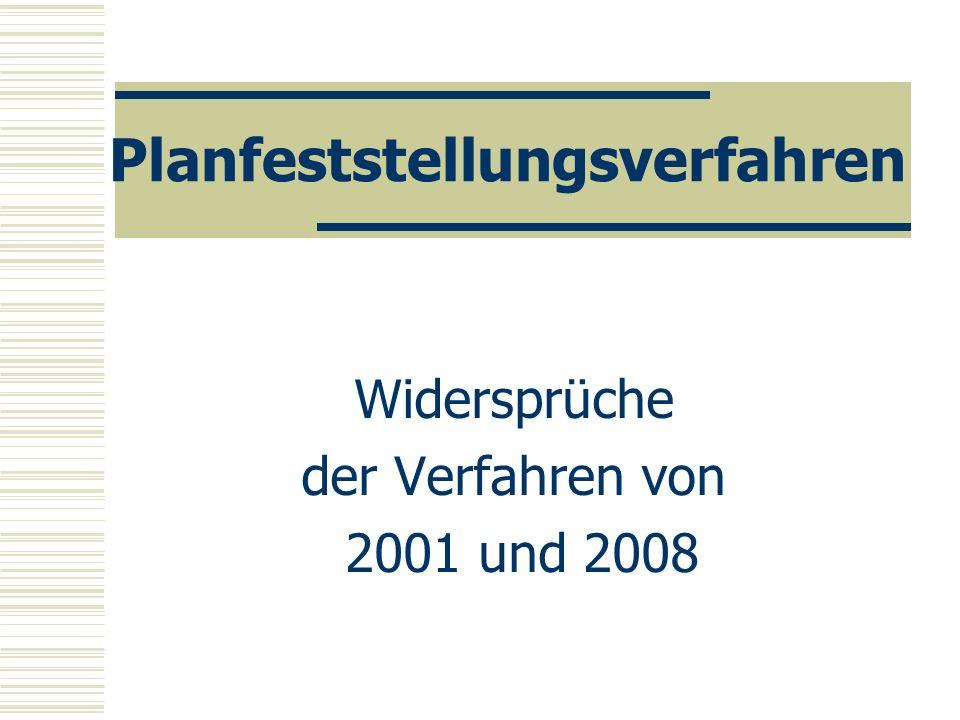 Planfeststellungsverfahren Widersprüche der Verfahren von 2001 und 2008
