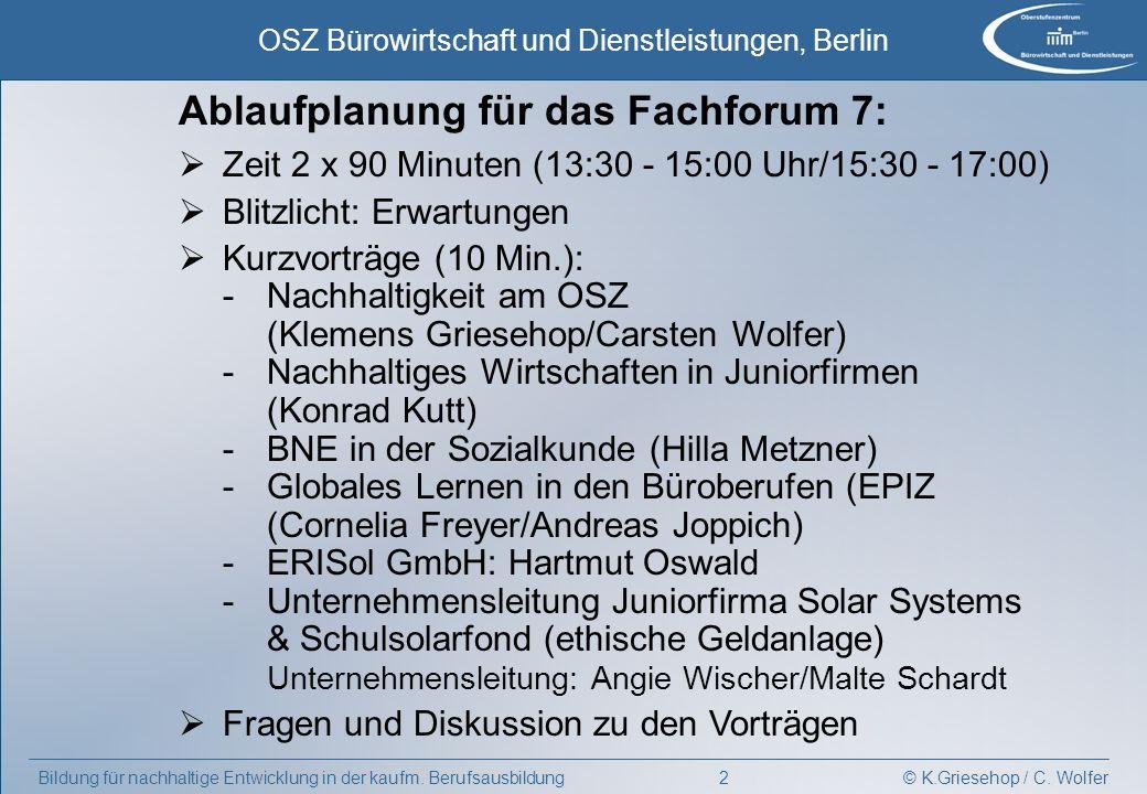 © K.Griesehop / C. Wolfer OSZ Bürowirtschaft und Dienstleistungen, Berlin 2Bildung für nachhaltige Entwicklung in der kaufm. Berufsausbildung Zeit 2 x