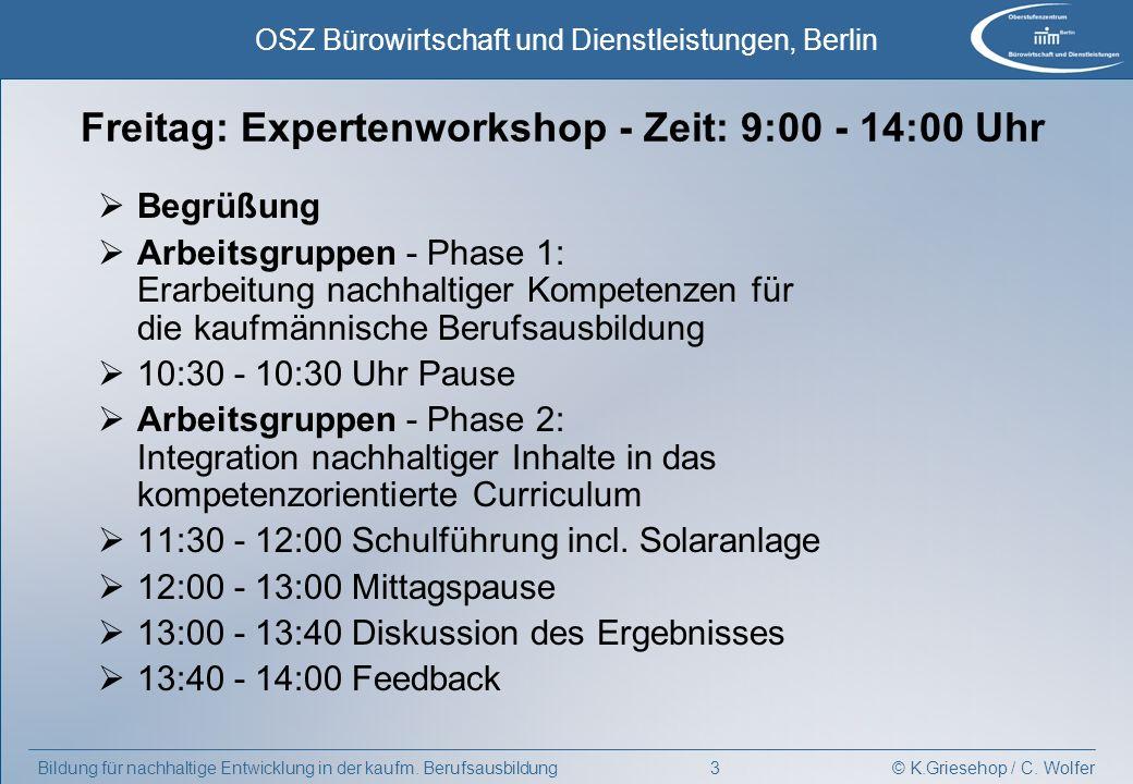 © K.Griesehop / C. Wolfer OSZ Bürowirtschaft und Dienstleistungen, Berlin 3Bildung für nachhaltige Entwicklung in der kaufm. Berufsausbildung Freitag: