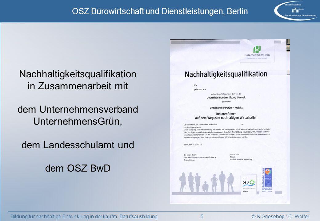 © K.Griesehop / C. Wolfer OSZ Bürowirtschaft und Dienstleistungen, Berlin 5Bildung für nachhaltige Entwicklung in der kaufm. Berufsausbildung Nachhalt