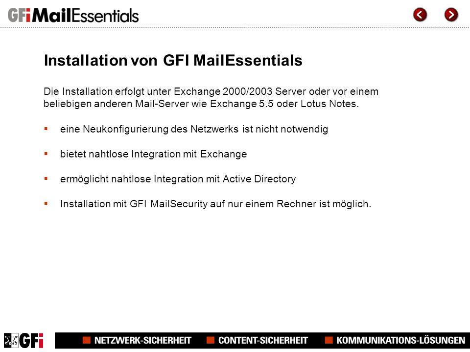 Installation von GFI MailEssentials Die Installation erfolgt unter Exchange 2000/2003 Server oder vor einem beliebigen anderen Mail-Server wie Exchange 5.5 oder Lotus Notes.