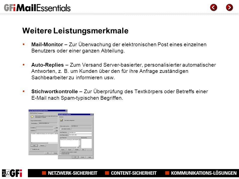 Weitere Leistungsmerkmale Mail-Monitor – Zur Überwachung der elektronischen Post eines einzelnen Benutzers oder einer ganzen Abteilung.