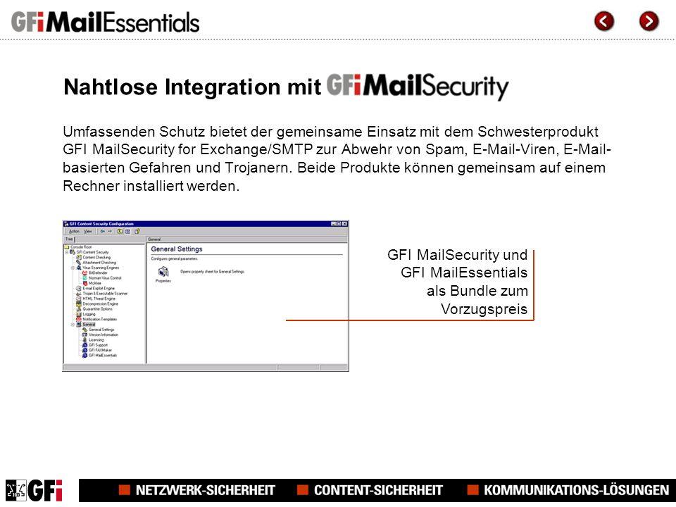 Nahtlose Integration mit Umfassenden Schutz bietet der gemeinsame Einsatz mit dem Schwesterprodukt GFI MailSecurity for Exchange/SMTP zur Abwehr von Spam, E-Mail-Viren, E-Mail- basierten Gefahren und Trojanern.