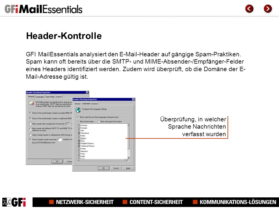 Header-Kontrolle GFI MailEssentials analysiert den E-Mail-Header auf gängige Spam-Praktiken.