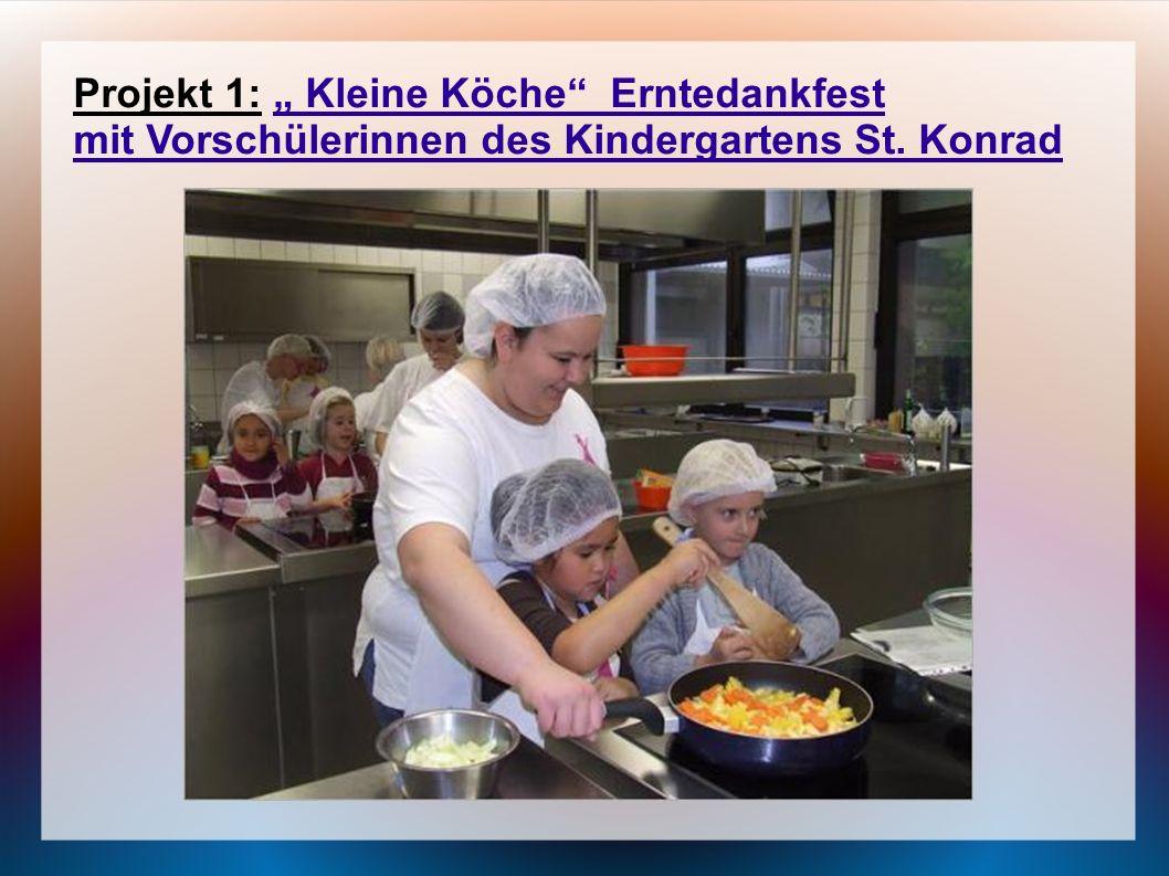 Projekt 1: Kleine Köche Erntedankfest mit Vorschülerinnen des Kindergartens St. Konrad