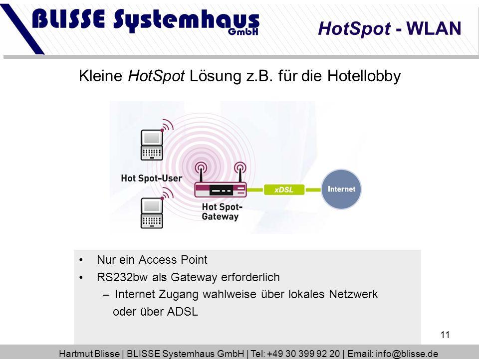 11 Kleine HotSpot Lösung z.B. für die Hotellobby Nur ein Access Point RS232bw als Gateway erforderlich –Internet Zugang wahlweise über lokales Netzwer