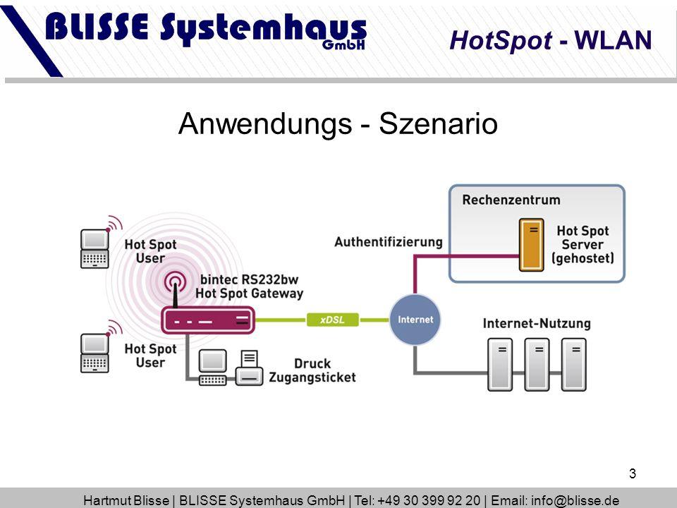 3 Anwendungs - Szenario HotSpot - WLAN Hartmut Blisse | BLISSE Systemhaus GmbH | Tel: +49 30 399 92 20 | Email: info@blisse.de