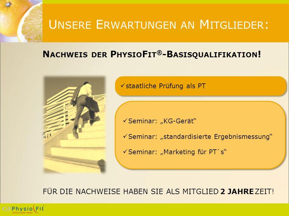 U NSERE E RWARTUNGEN AN M ITGLIEDER : N ACHWEIS DER P HYSIO F IT ® -B ASISQUALIFIKATION .