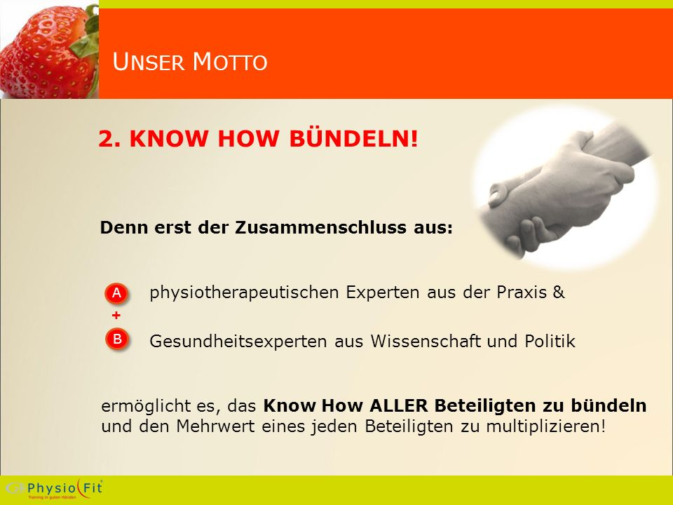 U NSER M OTTO 2. KNOW HOW BÜNDELN.