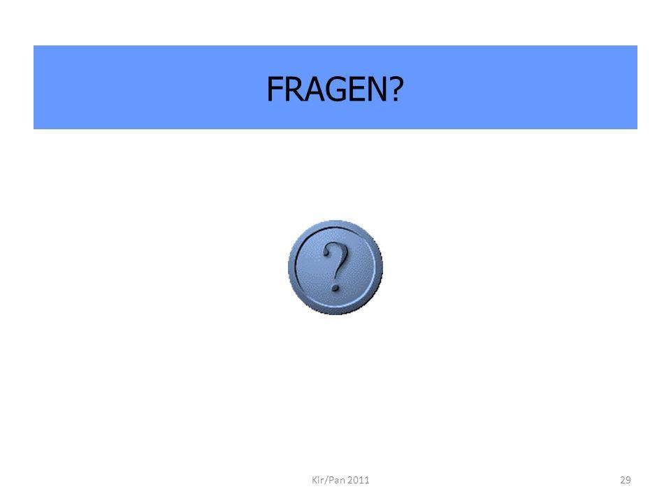 FRAGEN? Kir/Pan 201129