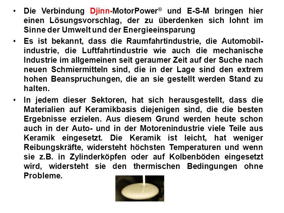 Die Verbindung Djinn-MotorPower ® und E-S-M bringen hier einen Lösungsvorschlag, der zu überdenken sich lohnt im Sinne der Umwelt und der Energieeinsp