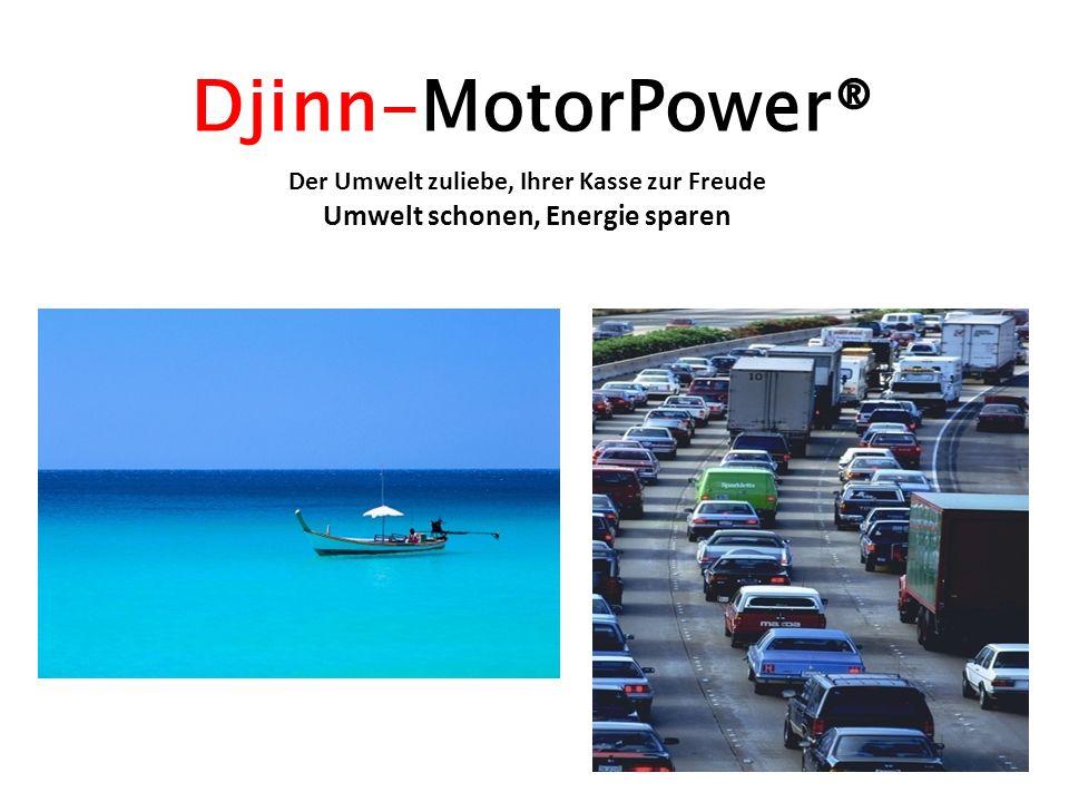 Der Umwelt zuliebe, Ihrer Kasse zur Freude Umwelt schonen, Energie sparen Djinn-MotorPower®