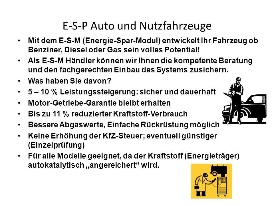 E-S-P Auto und Nutzfahrzeuge Mit dem E-S-M (Energie-Spar-Modul) entwickelt Ihr Fahrzeug ob Benziner, Diesel oder Gas sein volles Potential! Als E-S-M