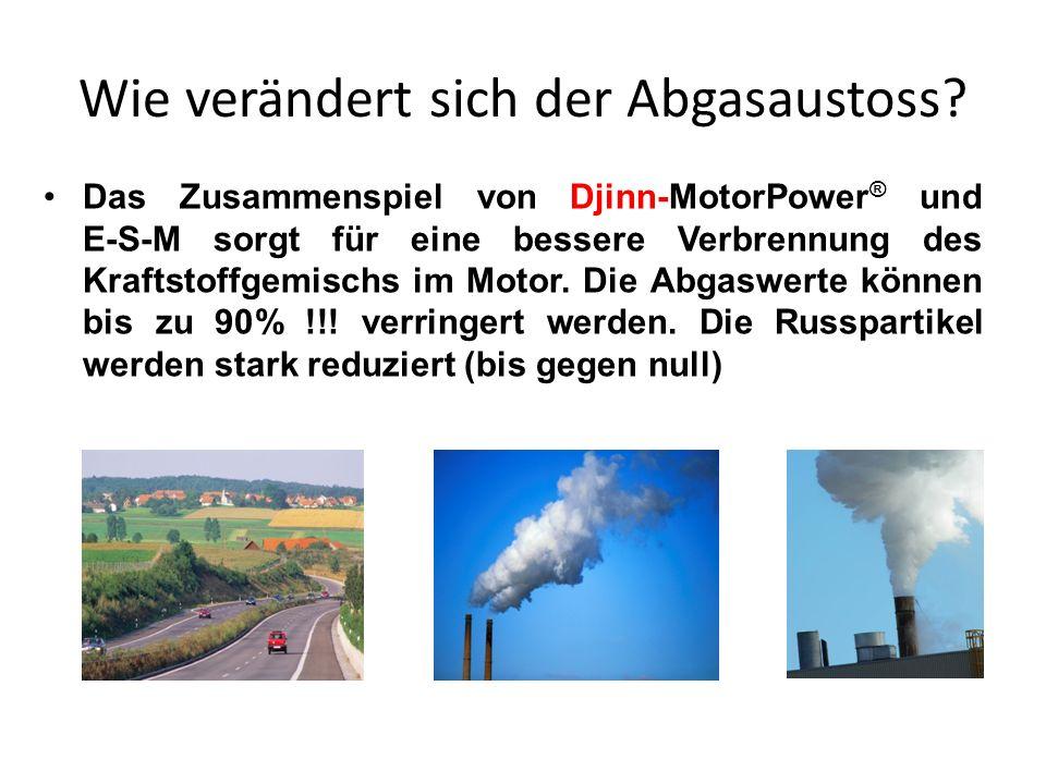 Wie verändert sich der Abgasaustoss? Das Zusammenspiel von Djinn-MotorPower ® und E-S-M sorgt für eine bessere Verbrennung des Kraftstoffgemischs im M