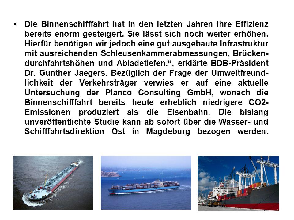 Die Binnenschifffahrt hat in den letzten Jahren ihre Effizienz bereits enorm gesteigert. Sie lässt sich noch weiter erhöhen. Hierfür benötigen wir jed