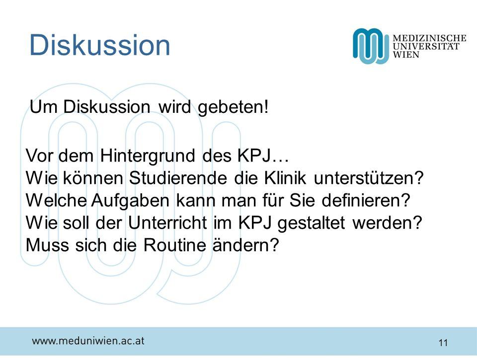 Diskussion Um Diskussion wird gebeten! Vor dem Hintergrund des KPJ… Wie können Studierende die Klinik unterstützen? Welche Aufgaben kann man für Sie d
