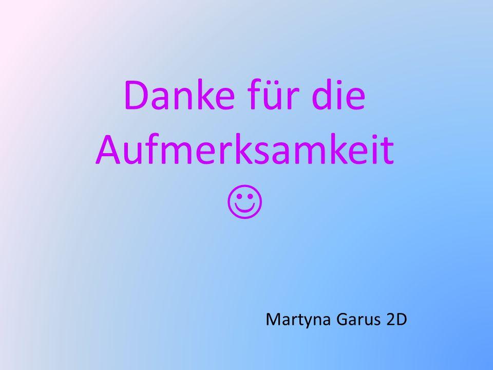 Danke für die Aufmerksamkeit Martyna Garus 2D