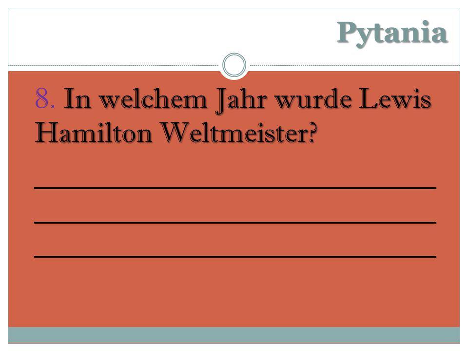 Pytania In welchem Jahr wurde Lewis Hamilton Weltmeister.
