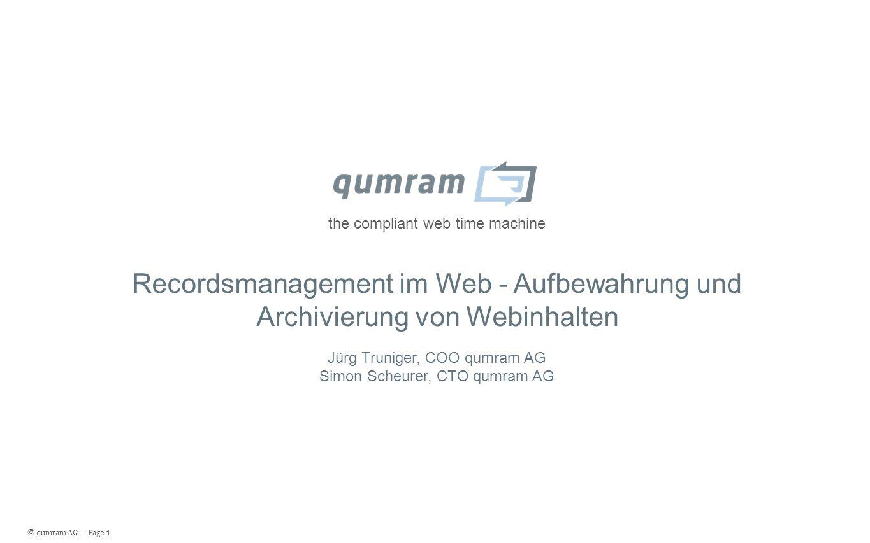 © qumram AG - Page 12 Wie funktioniert Records Management im Web?