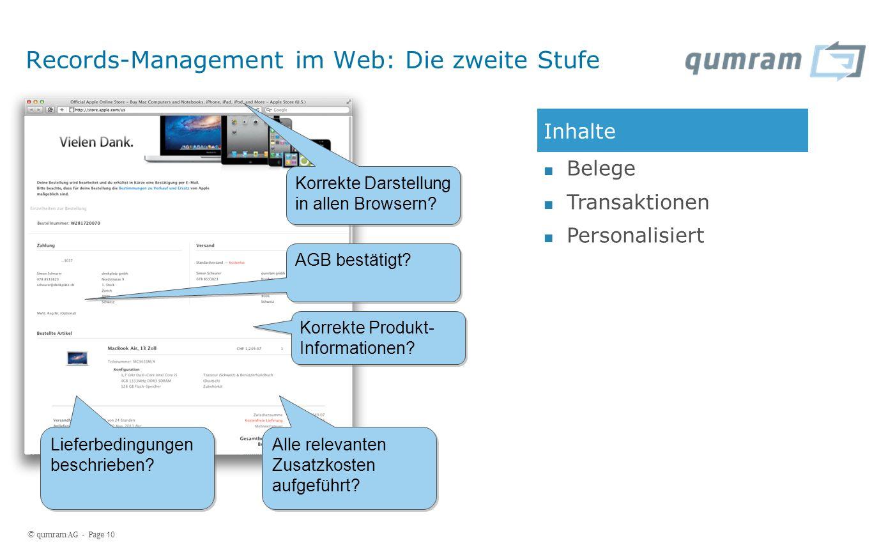 © qumram AG - Page 10 Records-Management im Web: Die zweite Stufe Inhalte Belege Transaktionen Personalisiert AGB bestätigt.